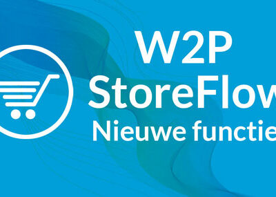W2P StoreFlow Nieuwe functies